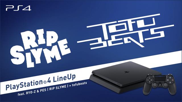 RYO-Z&PES (RIP SLYME) + tofubeats |PS4 LINEUP