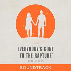 Everybody's Gone to the Rapture -幸福な消失- オリジナルサウンドトラック