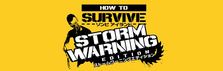 How to Survive:ゾンビアイランド ストームワーニングエディション