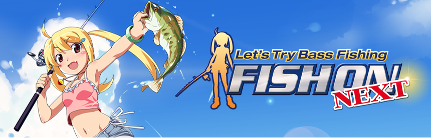 Let's Try Bass Fishing FISH ON NEXT バナー画像